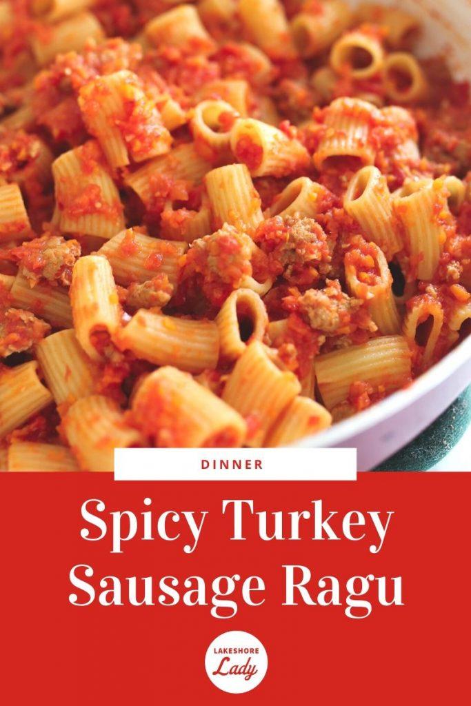 Spicy Turkey Sausage Ragu