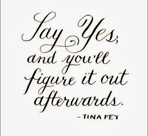 Say Yes…
