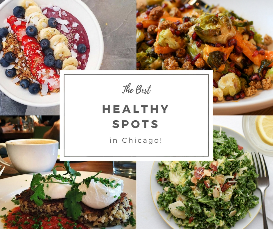 The Best Healthy Chicago Restaurants - Lake Shore Lady