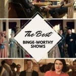 The Best Binge Worthy Shows
