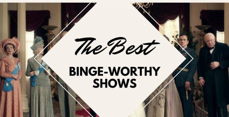 The Best Binge-Worthy Shows