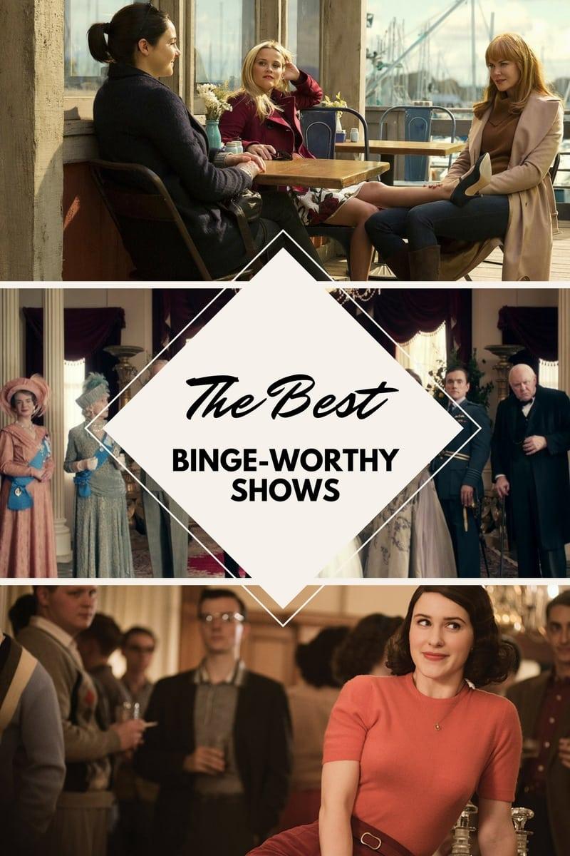 The Best Binge Worthy Shows