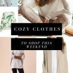 25 Pieces of Seriously Cozy Clothes to Shop This Weekend
