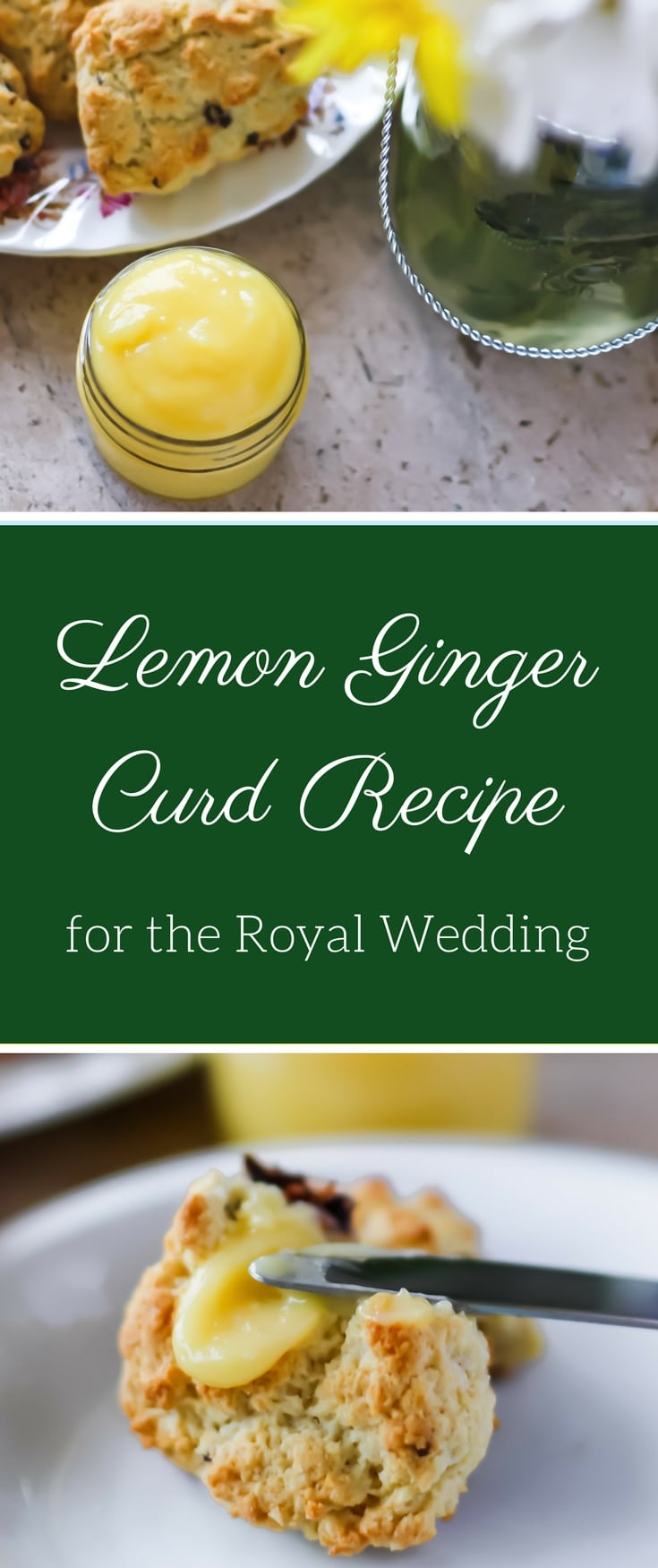 Lemon Ginger Curd with Scones for the Royal Wedding