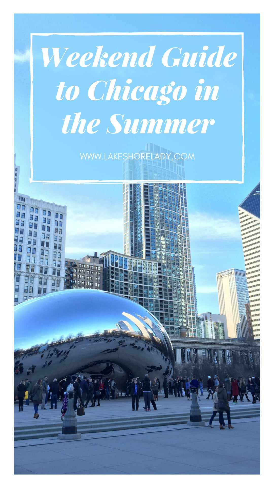 Weekend Guide to Chicago in the Summer