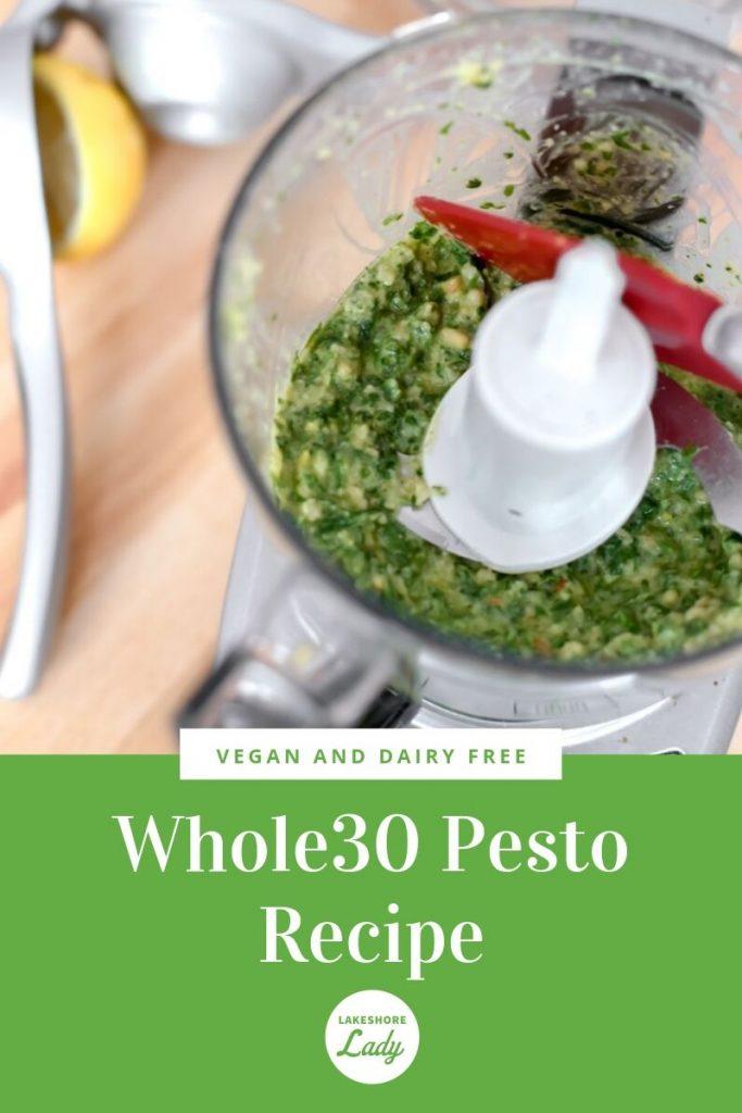 Dairy Free, Vegan, and Whole30 Pesto Recipe
