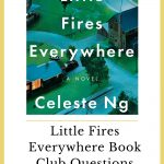 Little Fires Everywhere Book Club Questions (+ my April Book Club Pick!)