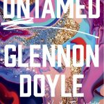 Untamed by Glennon Doyle Book Club Questions (+ My June Pick!)