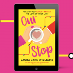 Our Stop by Laura Jane Williams (+ my book club pick for May!)